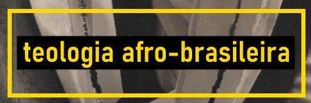Teologia Afro-Brasileira