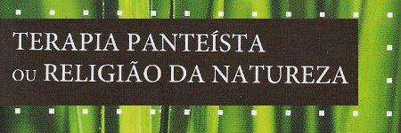 Terapia Panteísta ou Religião da Natureza
