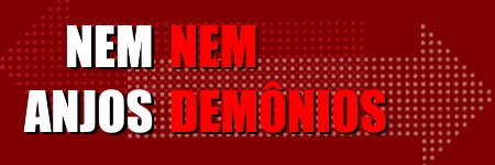 Nem Anjos Nem Demônios